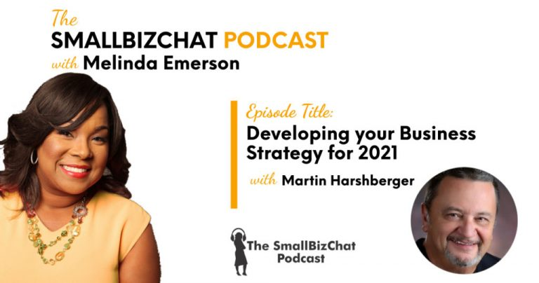 Developing your Business Strategy for 2021 with Martin Harshberger » Succeed As Your Own Boss