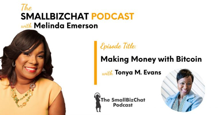 Making Money with Bitcoin with Tonya M. Evans » Succeed As Your Own Boss