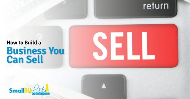 How to Build a Business You Can Sell » Succeed As Your Own Boss