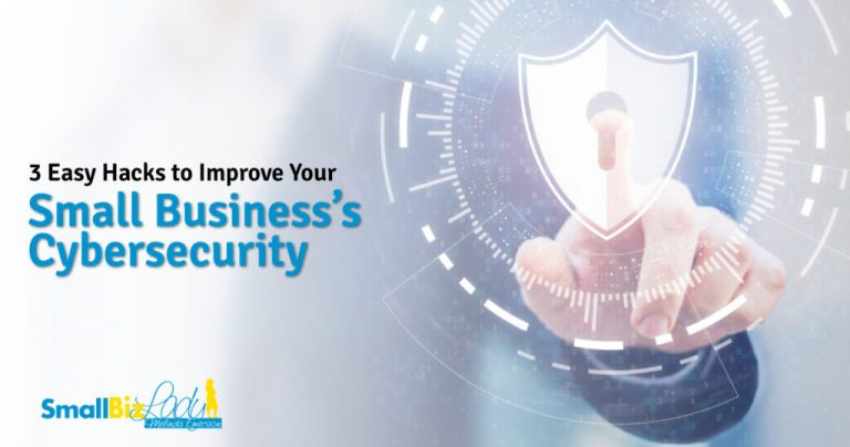 3 Simple Hacks to Enhance Your Small Enterprise's Cybersecurity » Succeed As Your Personal Boss